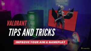 Valorant Tips and Tricks