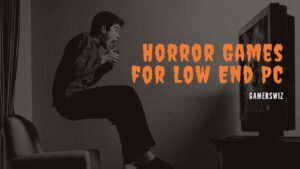 horror games for low-end PC