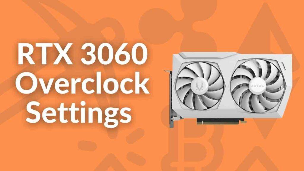 RTX 3060 Overclock Settings mining