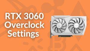 RTX 3060 Overclock Settings for Mining
